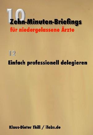 Klaus-Dieter Thill: Einfach professionell delegieren