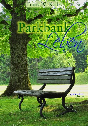 Frank W. Kolbe: Parkbank ins Leben