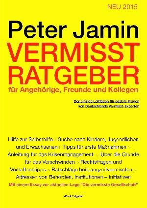 Peter Jamin: Vermisst-Ratgeber für Angehörige, Freunde und Kollegen