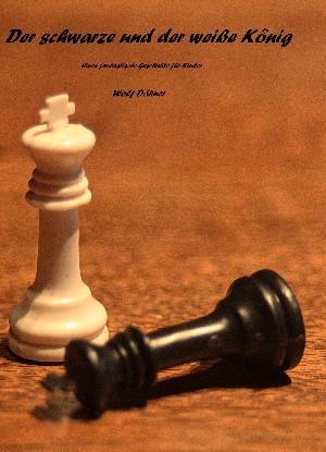 Wolf Döhner: Der schwarze und der weiße König