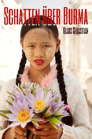 Klaus Sebastian: Schatten über Burma