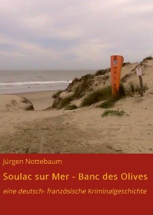 Jürgen Nottebaum: Soulac sur Mer - Banc des Olives