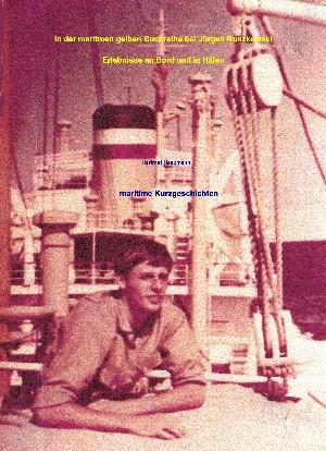 Hartmut Heepmann: Erlebnisse an Bord und in Häfen - maritime Kurzgeschichten