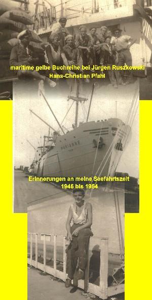 Hans-Christian Pfahl: Erinnerungen an meine Seefahrtszeit - 1946 bis 1954