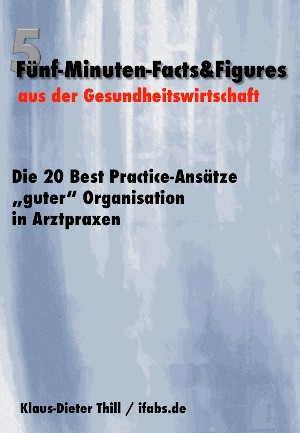 """Klaus-Dieter Thill: Die 20 Best Practice-Ansätze """"guter"""" Organisation in Arztpraxen"""