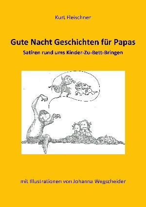 Kurt Fleischner: Gute Nacht Geschichten für Papas