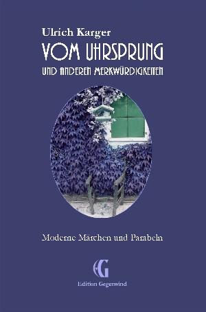 Ulrich Karger: Vom Uhrsprung und anderen Merkwürdigkeiten