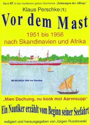 Klaus Perschke: Vor dem Mast – ein Nautiker erzählt vom Beginn seiner Seefahrt 1951-56