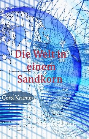 Gerd Kramer: Die Welt in einem Sandkorn