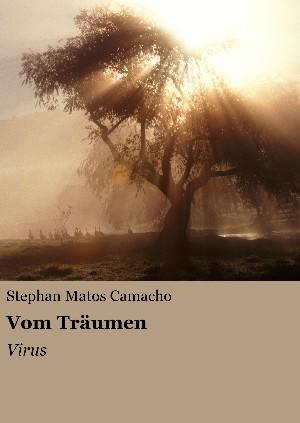 Stephan Matos Camacho: Vom Träumen