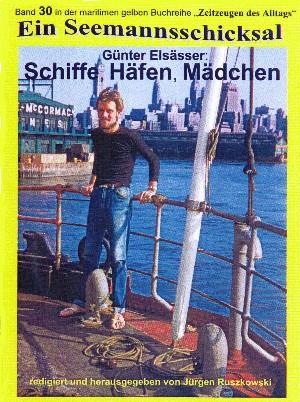 Günter Elsässer: Schiffe, Häfen, Mädchen - Seefahrt 1956 - 1963