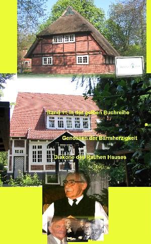 Karlheinz Franke : Wicherns Genossen der Barmherzigkeit – Diakone des Rauhen Hauses