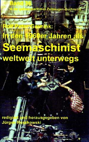 Rolf Peter Geurink: In den 1960ern als Seemaschinist weltweit unterwegs