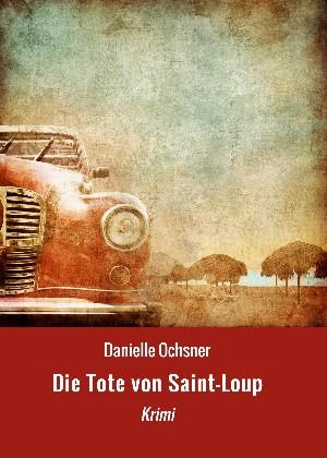 Danielle Ochsner: Die Tote von Saint-Loup