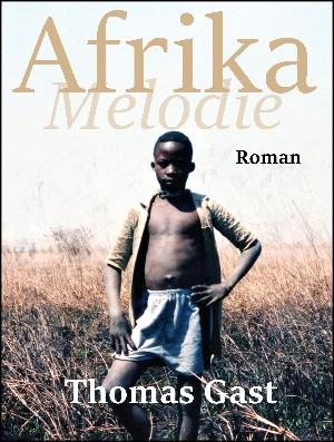 Thomas GAST: Afrika Melodie