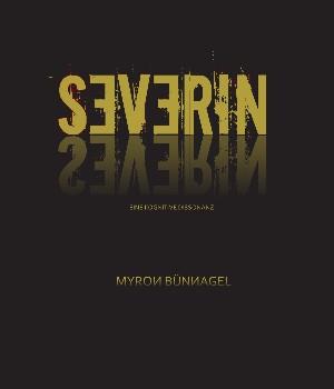 Myron Bünnagel: Severin