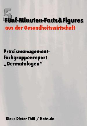 "Klaus-Dieter Thill: Praxismanagement-Fachgruppenreport ""Dermatologen"""