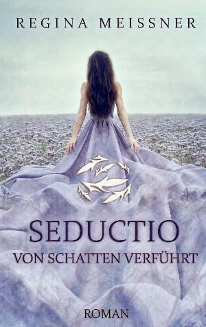 Regina Meißner: Seductio