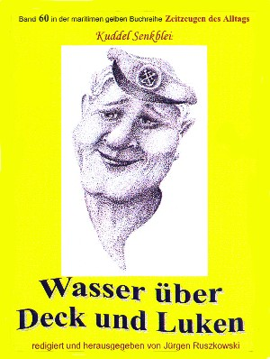 Arno Eggers: Wasser über Deck und Luken - Seefahrt in den 1950-60er Jahren