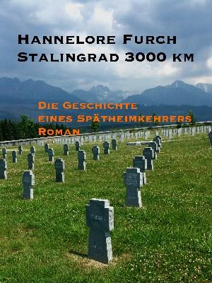 Hannelore Furch: Stalingrad 3000 km