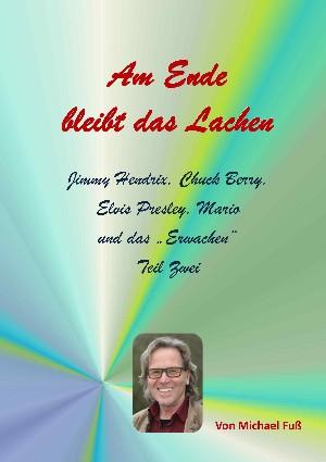 Michael Fuss: Am Ende bleibt das Lachen - Teil II
