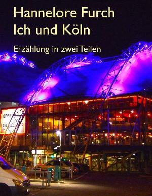 Hannelore Furch: Ich und Köln