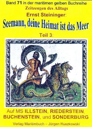 Ernst Steininger: Seemann, deine Heimat ist das Meer - Teil 3 - Reisen auf ILLSTEIN, RIEDERSTEIN, BUCHENSTEIN, SONDERBURG
