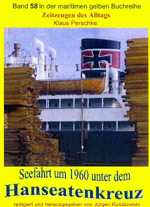 Klaus Perschke: Seefahrt unter dem Hanseatenkreuz der Hanseatischen Reederei Emil Offen & Co. KG  um 1960
