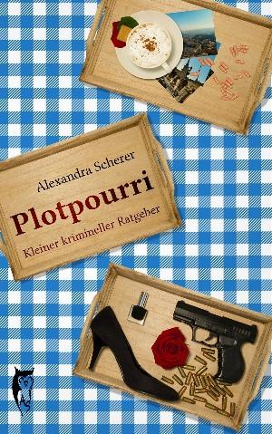 Alexandra Scherer: Plotpourri