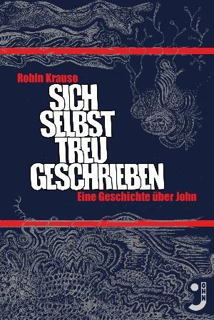 Robin Krause: Sich selbst treu geschrieben
