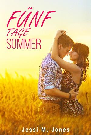Jessi M. Jones: Fünf Tage Sommer