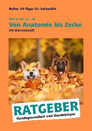 Iris Dürrschmidt: Von Anatomie bis Zecke