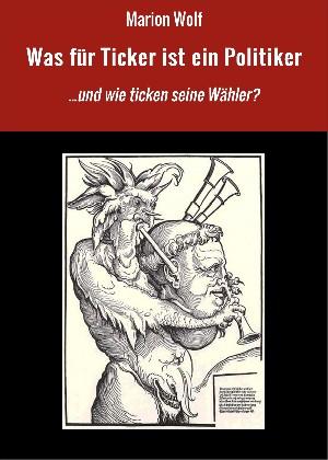Marion Wolf: Was für Ticker ist ein Politiker