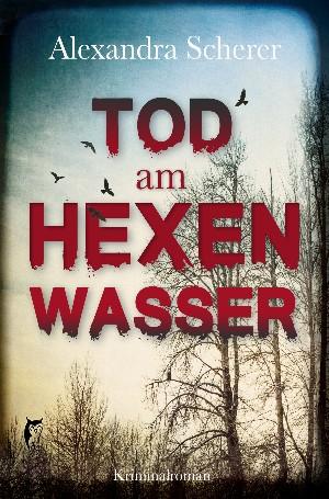 Alexandra Scherer: Tod am Hexenwasser