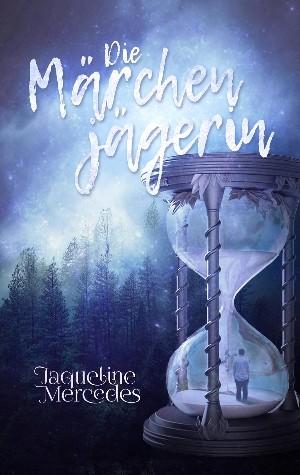 Jaqueline Mercedes: Die Märchenjägerin