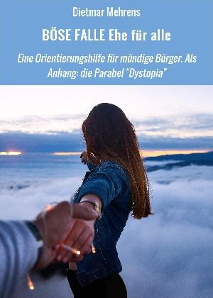 Dietmar Mehrens: BÖSE FALLE Ehe für alle