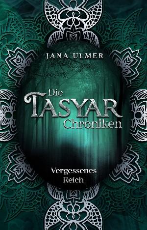 Jana Ulmer: Die Tasyar-Chroniken