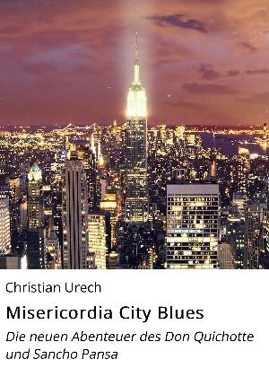 Christian Urech: Misericordia City Blues
