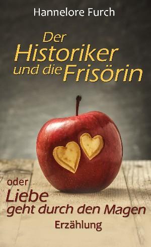 Hannelore Furch: Der Historiker und die Frisörin