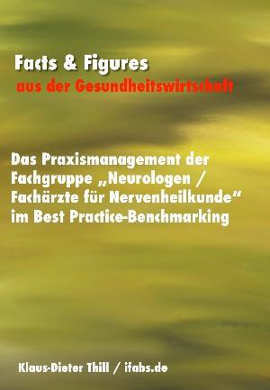"""Klaus-Dieter Thill: Das Praxismanagement der Fachgruppe """"Neurologen / Fachärzte für Nervenheilkunde"""" im Best Practice-Benchmarking"""