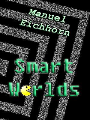 Manuel Eichhorn: Smart Worlds
