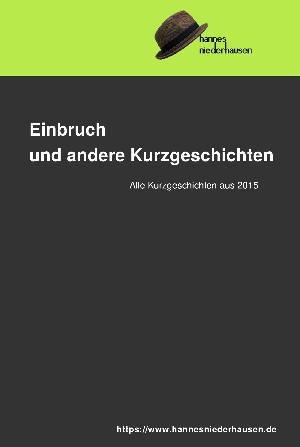 Hannes Niederhausen: Einbruch und andere Kurzgeschichten
