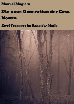 Manuel Magiera: Die neue Generation der Cosa Nostra