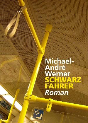 Michael-André Werner: Schwarzfahrer
