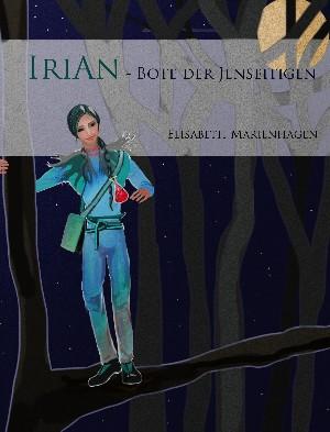 Elisabeth Marienhagen: Irian - Bote der Jenseitigen
