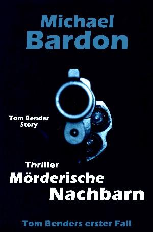 Michael Bardon: Mörderische Nachbarn