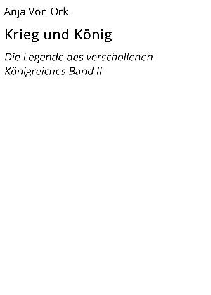 Anja Von Ork: Krieg und König