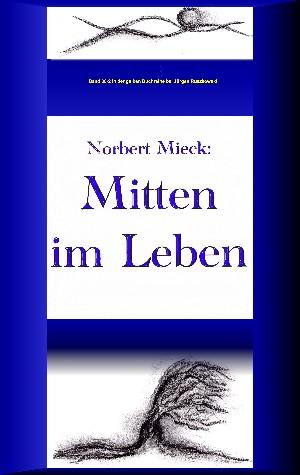 Norbert Mieck: Mitten im Leben