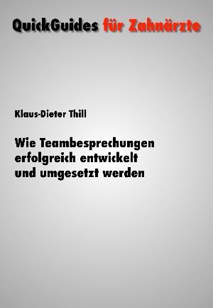 Klaus-Dieter Thill: Wie Teambesprechungen erfolgreich vorbereitet und umgesetzt werden