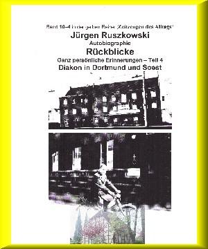 Jürgen Ruszkowski: Diakon in Dortmund und Soest - Rückblicke - Teil 4